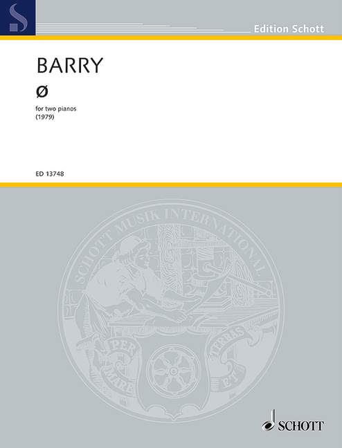 Ø (symbol) For Two Pianos Barry, Gerald One Copy Needed For Each Performer Score